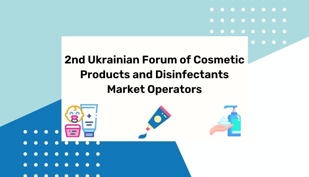 2nd Ukrainian Forum of Cosmetic Products and Disinfectants Market Operators