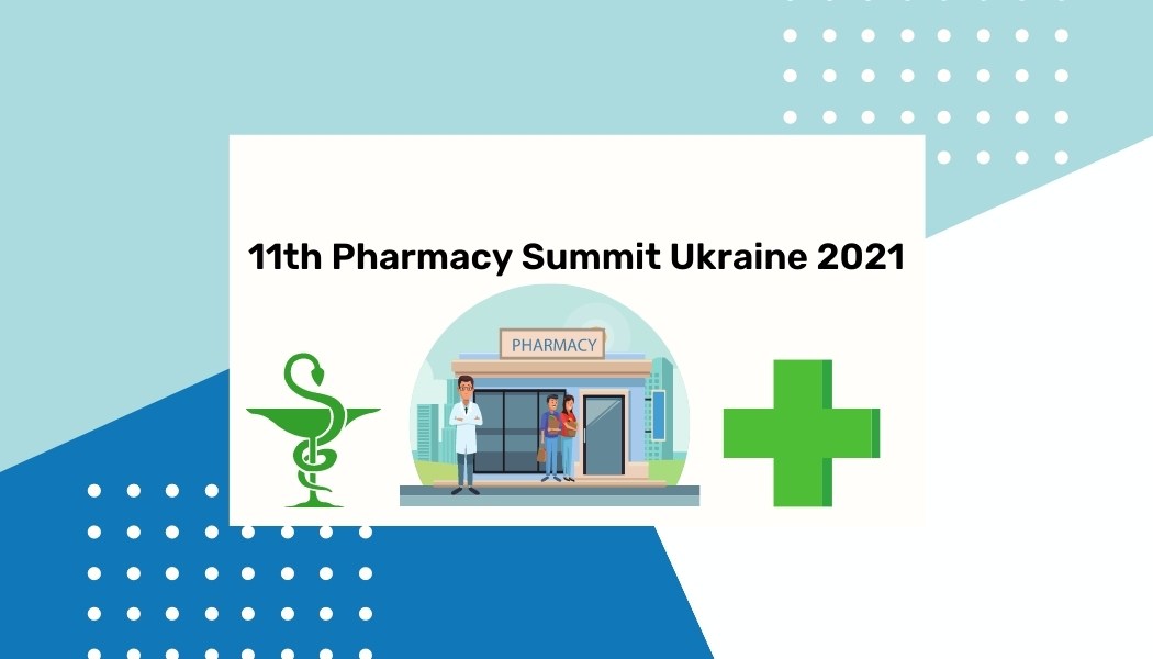 11th Pharmacy Summit Ukraine 2021
